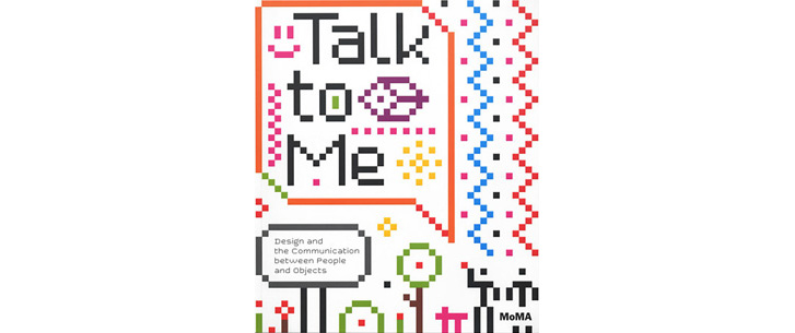 Talk to Me -MoMA-